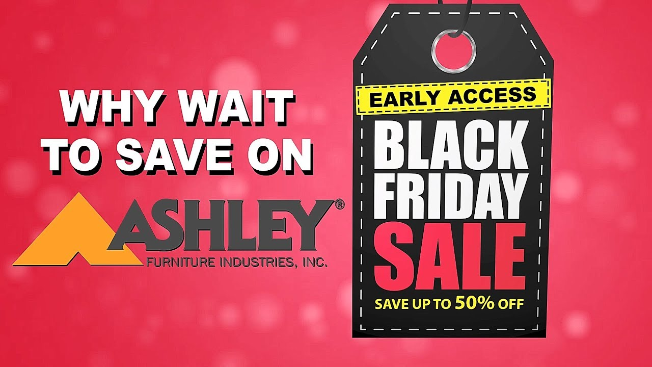 Ashley Furniture Pre Black Friday Sales Early Access Black Friday Sale 2018