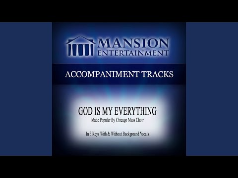 God Is My Everything (High KeyEb Without Background Vocals)