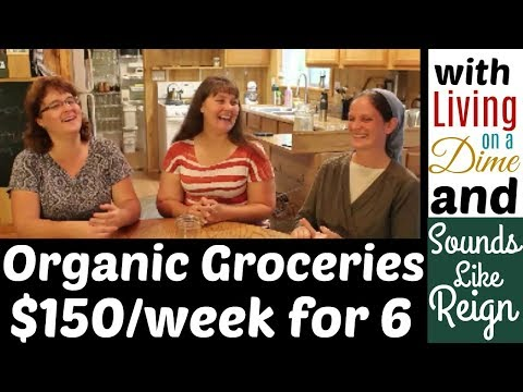 Organic Groceries, $150 a Week for 6 People with Dining on a Dime and Sounds Like Reign