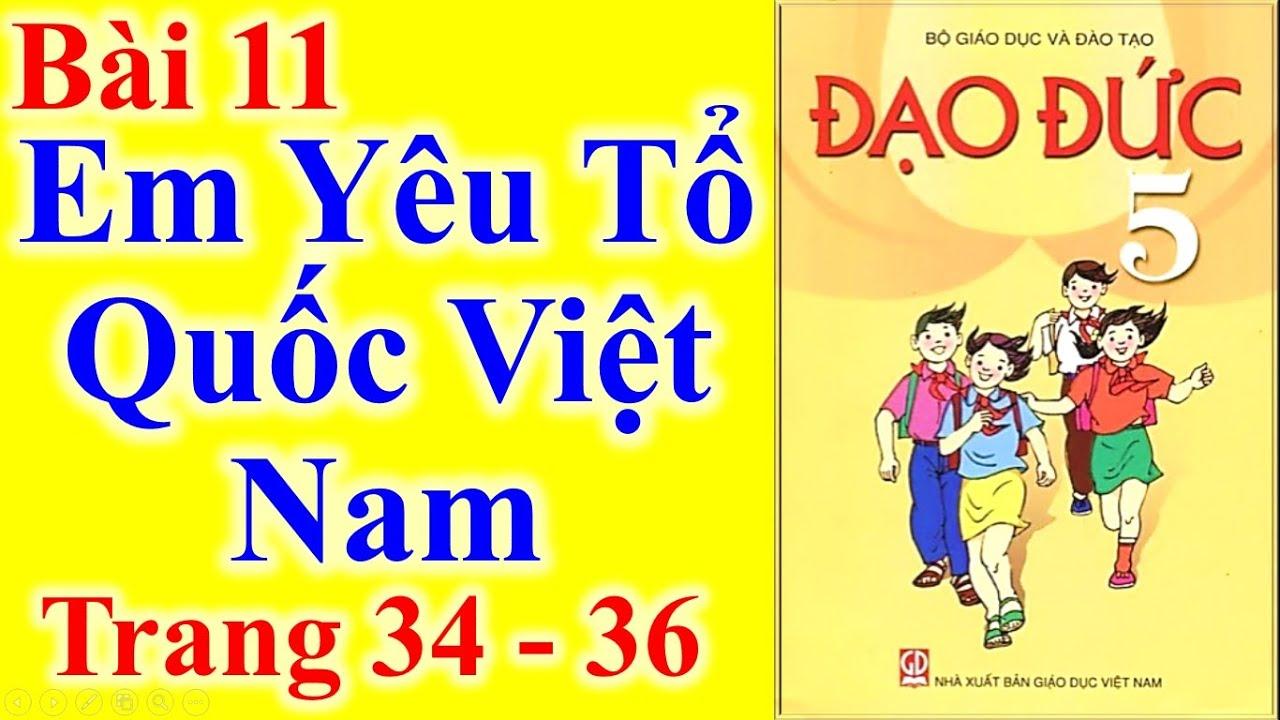 Đạo Đức Lớp 5 Bài 11 – Em Yêu Tổ Quốc Việt Nam – Trang 34 – 36