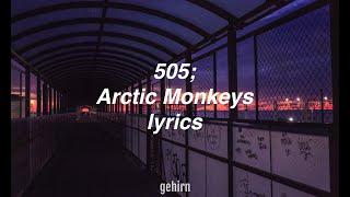 Arctic Monkeys - 505 // lyrics