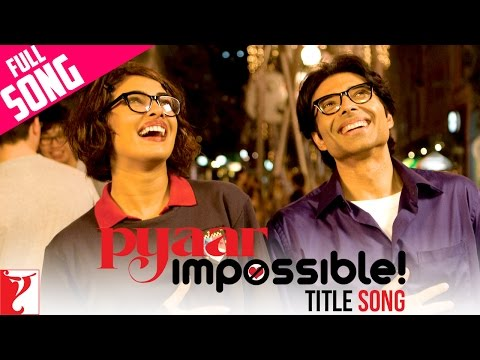 Pyaar Impossible - Full Title Song | Uday Chopra | Priyanka Chopra