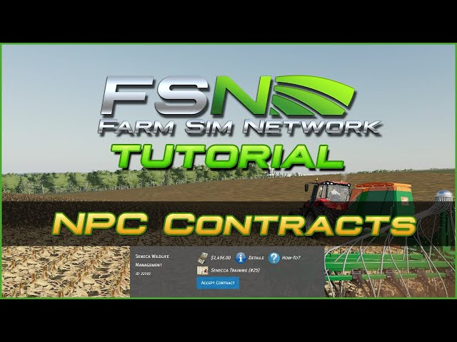 NPC Contracts   Farm Sim Network (FSN) Tutorial #14