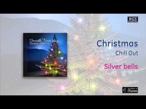 Christmas / Chill Out - Silver bells