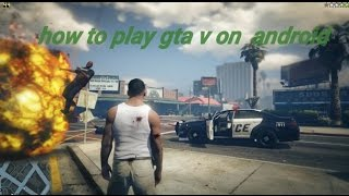 How to download gta v on any android and ios device (100℅ working)(no survey)