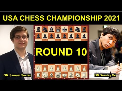 Download GM Samuel Sevian vs GM Wesley So     USA Chess Championship 2021    Round 10    English