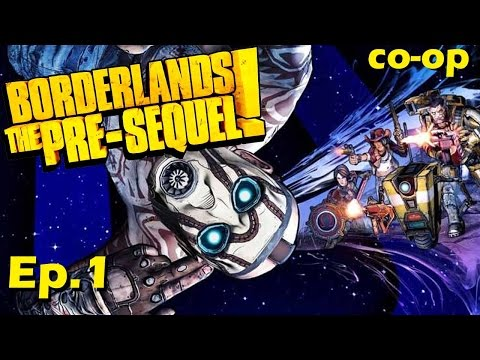 A Friendly Beginning - Ep. 1 - Borderlands: The Pre-Sequel - Co-op Let's Play