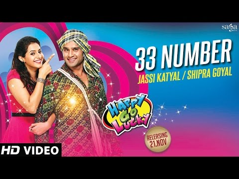 33 Number | Happy Go Lucky | Jassi Katyal, Shipra Goyal | Latest Punjabi Songs 2014