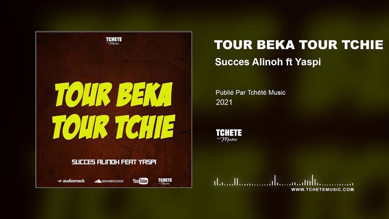 SUCCES ALINOH FEAT YASPI - TOUR BEKA TOUR TCHIE