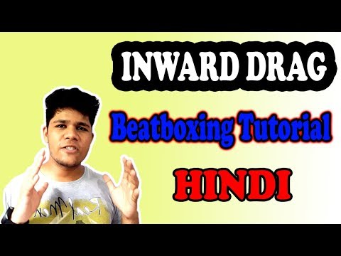 Inward Drag Beatboxing Tutorial in Hindi for Beginners