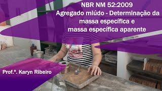 NBR NM 52:2009 - Agregado miúdo - Determinação da massa específica e massa específica aparente