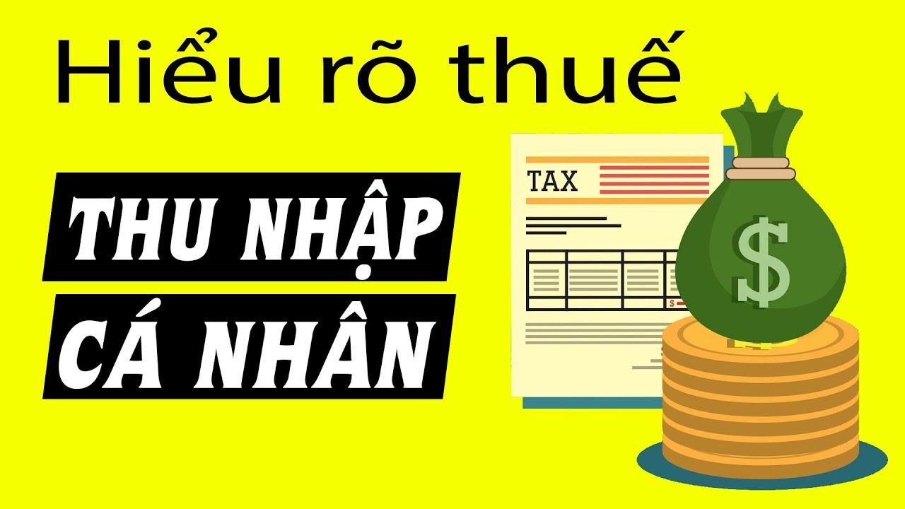 Nắm gọn về Thuế Thu nhập cá nhân trong 5 phút