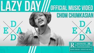 Lazy Day [ควัน] - Chom Chumkasian (Explicit)