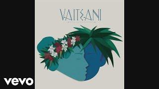 Vaiteani - A Peni Mai (Audio)