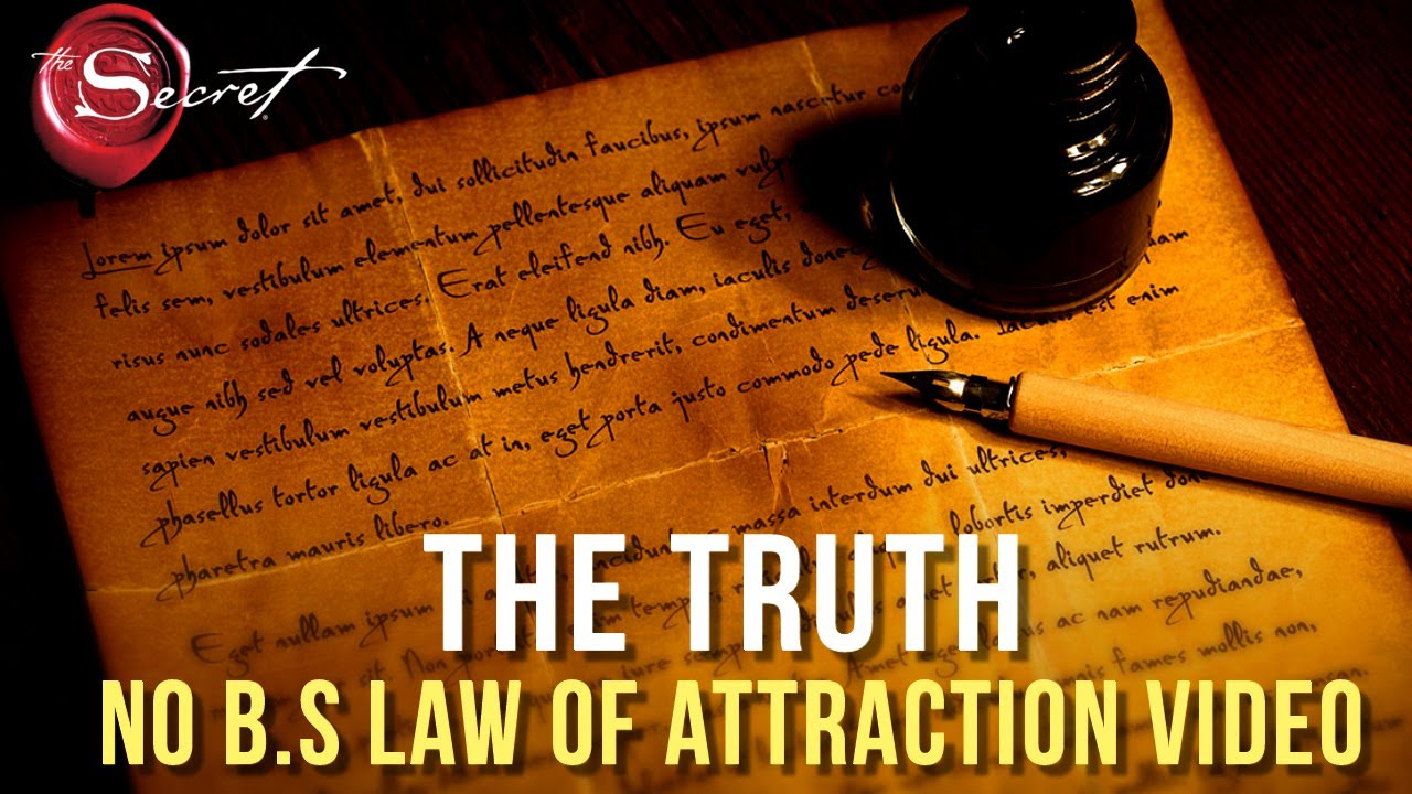 The Truth About THE LAW OF ATTRACTION. (No B.S)