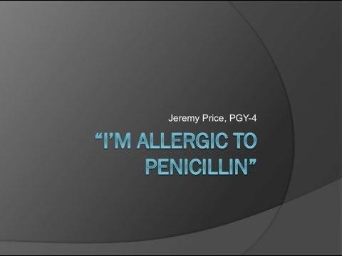 """""""I'm Allergic to Penicillin"""""""