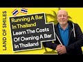 Running A Bar In Thailand - Learn the Rough Costs of Running a Bar in Pattaya Thailand