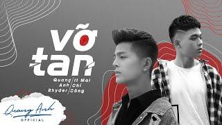 VỠ TAN - MV OFFICIAL | QUANG ANH RHYDER FT MAI CHÍ CÔNG