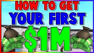 HOW TO GET YOUR FIRST $1M IN BLOXBURG!! [WORKING 2021]