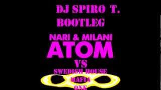 Swedish House Mafia Vs Nari & Milani - One Atom (Spiro T. Bootleg)