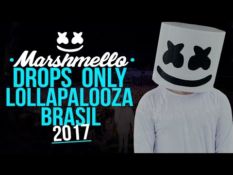 DROPS ONLY Marshmello -   Lollapalooza Brasil