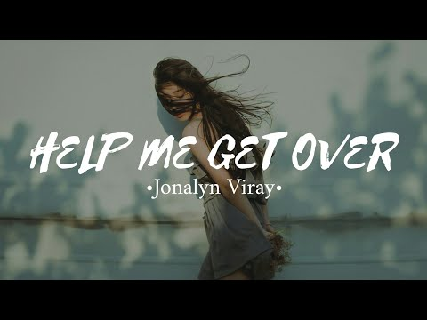 Jonalyn Viray - Help Me Get Over (lyrics)