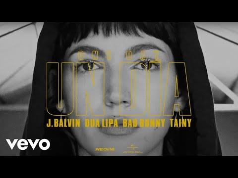 J. Balvin, Dua Lipa, Bad Bunny, Tainy – UN DIA