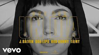 J. Balvin, Dua Lipa, Bad Bunny, Tainy   Un Dia (one Day)