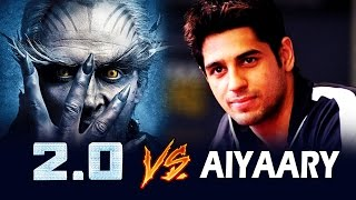 Akshay Kumar's ROBOT 2.0 To Clash With Sidharth Malhotra's Aiyaary