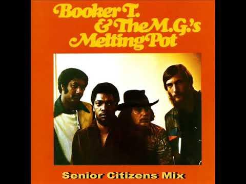 Booker T & The MG's - Melting Pot (Senior Citizens Mix)