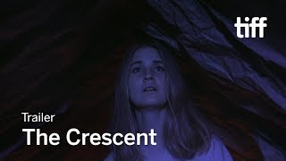 THE CRESCENT Trailer | TIFF 2017