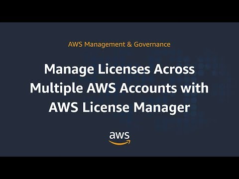 Manage Licenses Across Multiple AWS Accounts with AWS License Manager