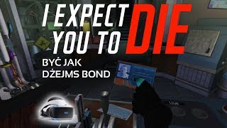 I Expect You To Die - Recenzja