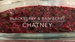 Blackberry & Raspberry Chutney / Tenga Chutney