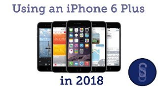 iPhone 6 Plus in 2018 - Should you buy it?