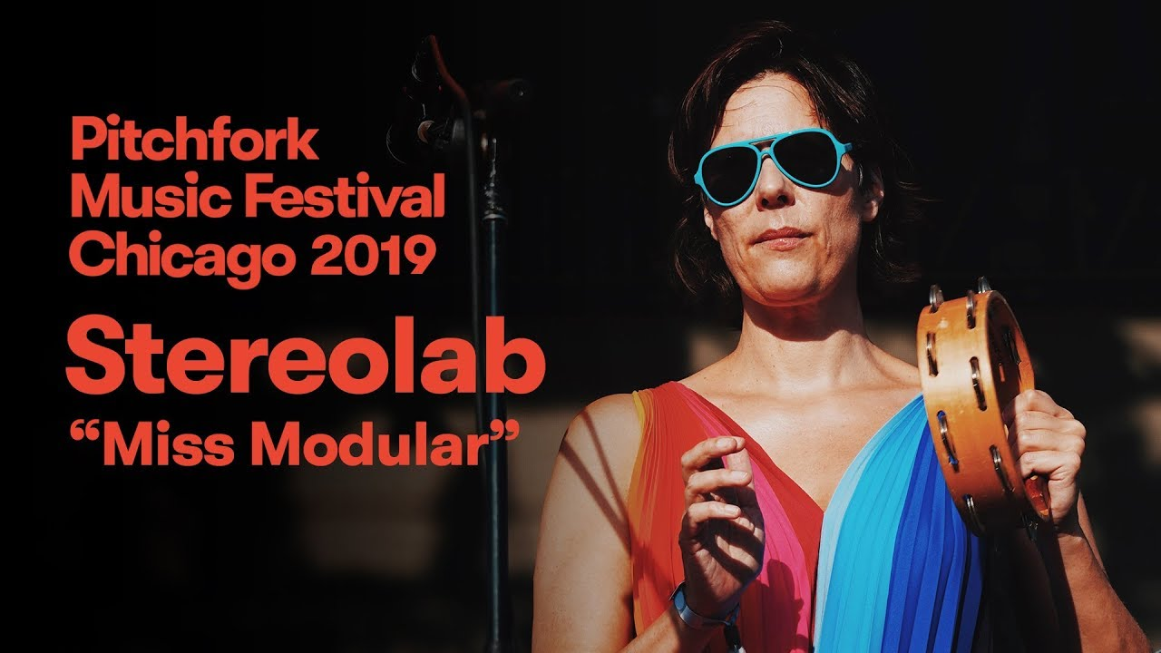 "Stereolab - ""Miss Modular"" | Pitchfork Music Festival 2019"