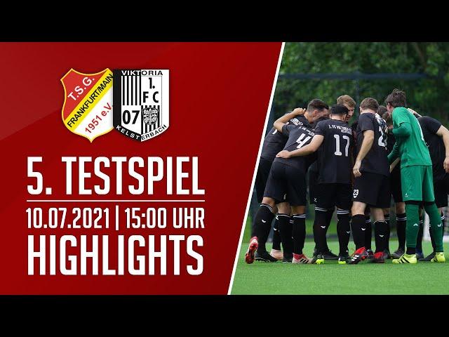 TSG 51 Frankfurt - Viktoria Kelsterbach | 5. Testspiel | Highlights | 10.07.2021