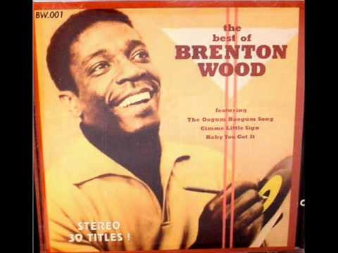 Brenton Wood - Give me some kind of sign girl