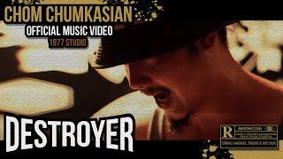 Destroyer [ทำลาย] - Chom Chumkasian (Official MV)