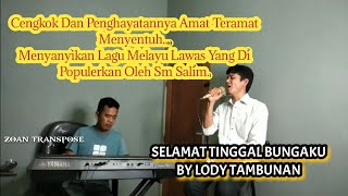 Lagu Melayu Terbaik Sepanjang Masa_Selamat Tinggal Bungaku_Lody Tambunan (Live Keyboard melayu)