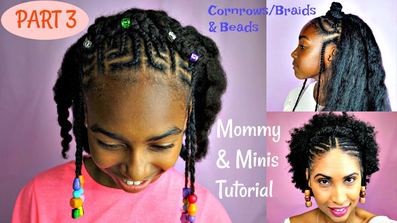 kids natural hair tutorial cornrows/braids & beads ( mommy & minis