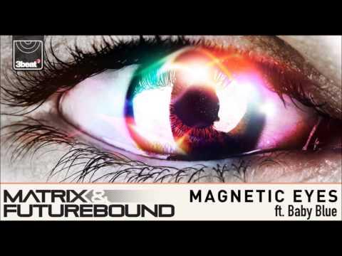 Matrix & Futurebound feat. Baby Blue - Magnetic Eyes (Radio Edit + Smooth Remix) M1K3 REMIX mp3