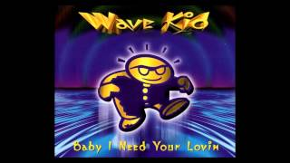 Wave Kid - baby, i need your lovin (Club Mix) [1995]