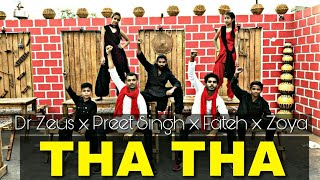 Dr Zeus - Tha Tha Official Song ft Preet Singh | Dance Choreography | Fateh | Zora | Alok Kacher