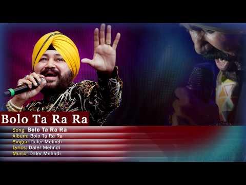 Bolo Ta Ra Ra | Daler Mehndi | Punjabi Pop Song | Superhit Punjabi Party Song