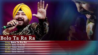 Bolo Ta Ra Ra | Daler Mehndi | Punjabi Pop Song | Superhit Punjabi Party Song