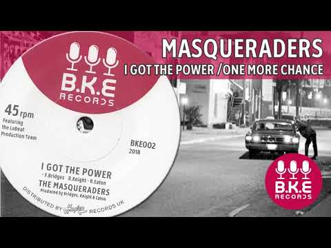 THE MASQUERADERS - I GOT THE POWER