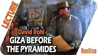 Giza before the pyramides - David Rohl
