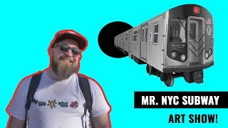 Mr. NYC Subway Pop up Art show.