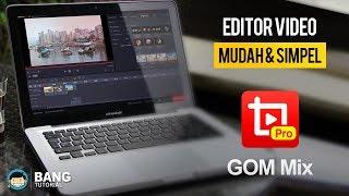 APLIKASI EDIT VIDEO MUDAH & SIMPEL + GIVEAWAY - GOM Mix PRO